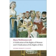 A A Vindication of the Rights of Men; A Vindication of the Rights of Woman; An Historical and Moral View of the French Revolution :A Vindication of the Rights of Men; A Vindication of the Rights of Woman; An Historical and Moral View of the French Revolut