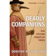 Deadly Companions :How microbes shaped our history