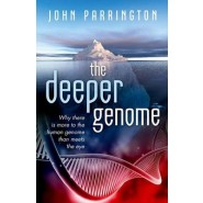 The Deeper Genome :Why there is more to the human genome than meets the eye
