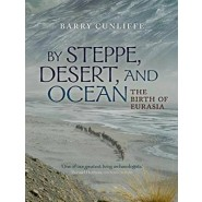 By Steppe, Desert, and Ocean :The Birth of Eurasia