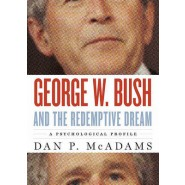 George W. Bush and the Redemptive Dream :A Psychological Profile