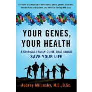 Your Genes, Your Health :A Critical Family Guide That Could Save Your Life