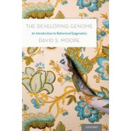 The Developing Genome :An Introduction to Behavioral Epigenetics