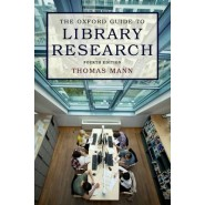 The Oxford Guide to Library Research :How to Find Reliable Information Online and Offline