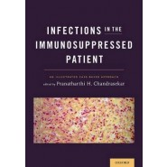Infections in the Immunosuppressed Patient :An Illustrated Case-Based Approach