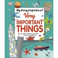 My Encyclopedia of Very Important Things :For Little Learners Who Want to Know Everything