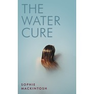 The Water Cure :for fans of Hot Milk, The Girls and The Handmaids Tale