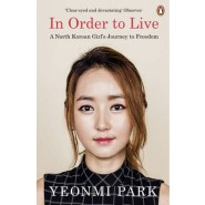 In Order To Live :A North Korean Girl's Journey to Freedom