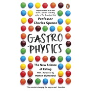 Gastrophysics :The New Science of Eating
