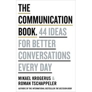 The Communication Book :44 Ideas for Better Conversations Every Day