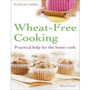 Wheat-Free Cooking :Practical Help for the Home Cook