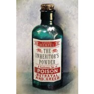 The Inheritors Powder :A Cautionary Tale of Poison, Betrayal and Greed