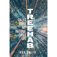 Treehab :Tales from My Natural, Wild Life