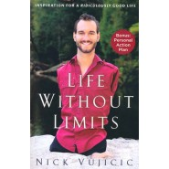 Life without Limits :Inspiration for a Ridiculously Good Life