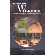 Under the Weather :Climate, Ecosystems and Infectious Disease