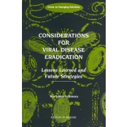 Considerations for Viral Disease Eradication :Lessons Learned and Future Strategies: Workshop Summary