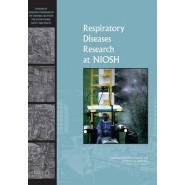Respiratory Diseases Research at NIOSH :Reviews of Research Programs of the National Institute for Occupational Safety and Health