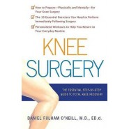 Knee Surgery :The Essential Guide to Total Knee Recovery
