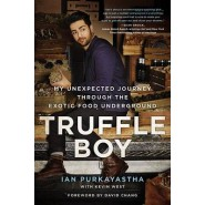 Truffle Boy :My Unexpected Journey Through the Exotic Food Underground