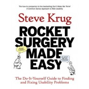 Rocket Surgery Made Easy :The Do-It-Yourself Guide to Finding and Fixing Usability Problems