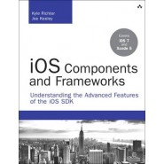 iOS Components and Frameworks :Understanding the Advanced Features of iOS SDK