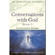 Conversations with God :An Uncommon Dialogue :Bk. 3