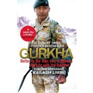Gurkha :Better to Die than Live a Coward: My Life in the Gurkhas