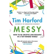 Messy :How to Be Creative and Resilient in a Tidy-Minded World