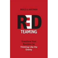 Red Teaming :Transform Your Business by Thinking Like the Enemy