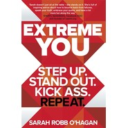 Extreme You :Step Up. Stand Out. Kick Ass. Repeat.