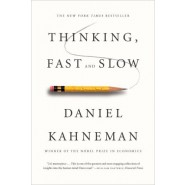 THINKING; FAST AND SLOW /T*
