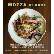 Mozza at Home :More Than 150 Crowd-Pleasing Recipes for Relaxed, Family-Style Entertaining