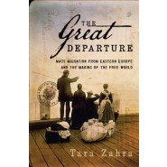 The Great Departure :Mass Migration from Eastern Europe and the Making of the Free World