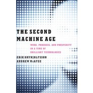 The Second Machine Age :Work, Progress, and Prosperity in a Time of Brilliant Technologies