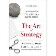 The Art of Strategy :A Game Theorist's Guide to Success in Business and Life