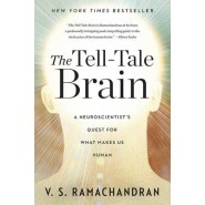 The Tell-tale Brain :A Neuroscientist's Quest for What Makes Us Human