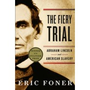 The Fiery Trial :Abraham Lincoln and American Slavery