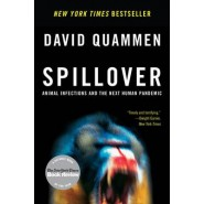 Spillover :Animal Infections and the Next Human Pandemic