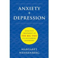 Anxiety + Depression :Effective Treatment of the Big Two Co-Occurring Disorders