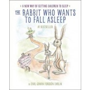 The Rabbit Who Wants to Fall Asleep :A New Way of Getting Children to Sleep