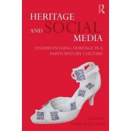 Heritage and Social Media :Understanding Heritage in a Participatory Culture