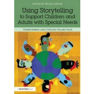 Bringing Storytelling to Life :Introducing a Range of Approaches for Teachers of Children with Special Educational Needs