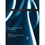 New Visions for Market Governance :Crisis and Renewal