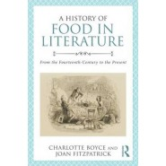 A History of Food in Literature :From the Fourteenth-Century to the Present