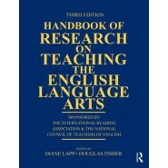 Handbook of Research on Teaching the English Language Arts :Co-sponsored by the International Reading Association and the National Council of Teachers of English