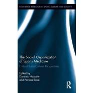 The Social Organization of Sports Medicine :Critical Socio-Cultural Perspectives