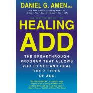 Healing Add :The Breakthrough Program That Allows You to See and Heal the 7 Types of Add