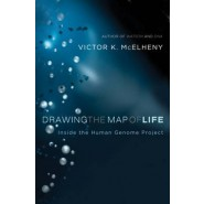 Drawing the Map of Life :Inside the Human Genome Project