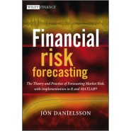 Financial Risk Forecasting :The Theory and Practice of Forecasting Market Risk with Implementation in R and Matlab