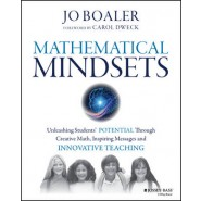 Mathematical Mindsets :Unleashing Students Potential through Creative Math, Inspiring Messages and Innovative Teaching
